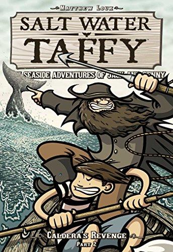 Salt Water Taffy: Caldera's Revenge! Part 2: Matthew Loux