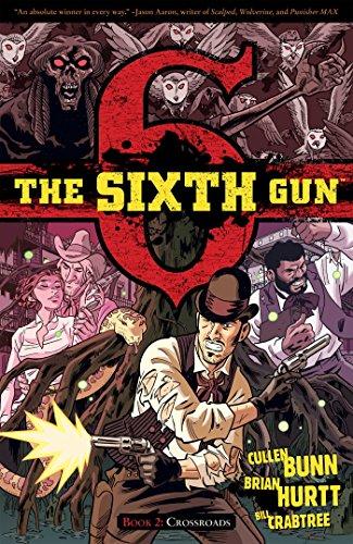9781934964675: The Sixth Gun Volume 2: Crossroads (The Sixth Gun Volume 1 Tp)