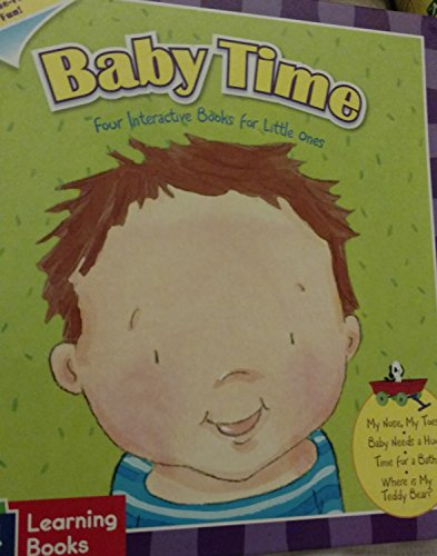 9781934967713: Baby Time ~ My Nose, My toes, Time for a Bath, Baby Needs a Hug & Where is My Teddy Bear?