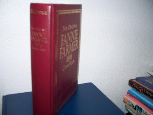 The Original FANNIE FARMER 1896 COOK BOOK: The Boston Cooking-
