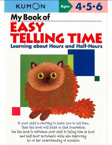 9781934968130: My Book Of Easy Telling Time: Learning about Hours & Half-Hours (Kumon Workbooks)