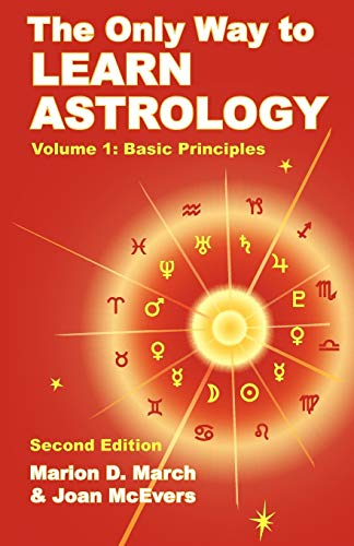 9781934976012: The Only Way to Learn Astrology: Basic Principles: 1