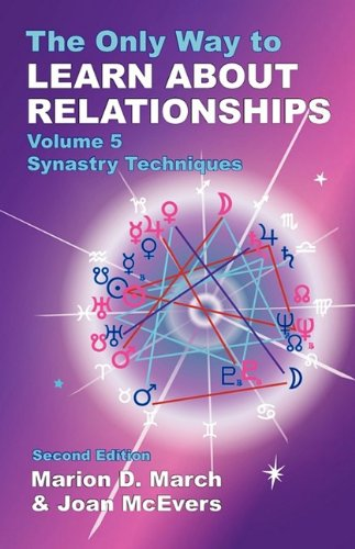 9781934976050: The Only Way to Learn About Relationships: Synastry Techniques