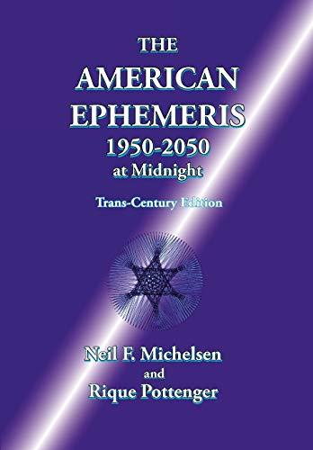 9781934976289: The American Ephemeris 1950-2050 at Midnight