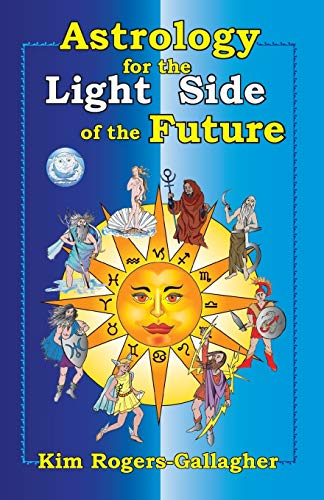 9781934976524: Astrology for the Light Side of the Future