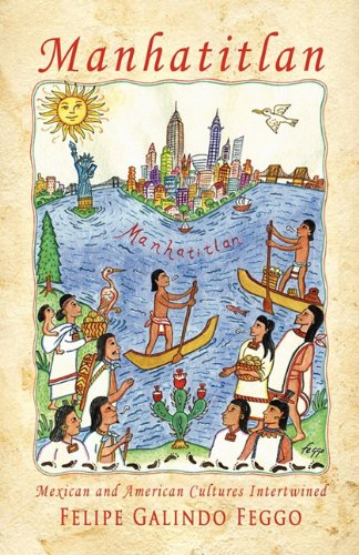 9781934978511: Manhatitlan: Mexican and American Cultures Intertwined