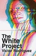 9781934978535: The White Project