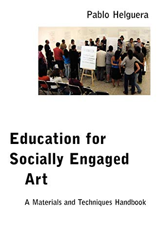 9781934978597: Education for Socially Engaged Art: A Materials and Techniques Handbook