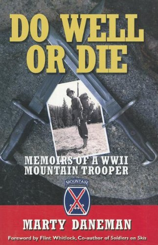 9781934980866: Do Well or Die: Memoirs of a WWII Mountain Trooper