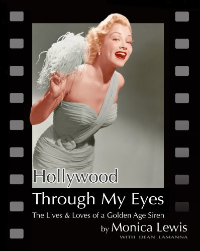9781934980880: Hollywood Through My Eyes: The Lives & Loves of a Golden Age Siren
