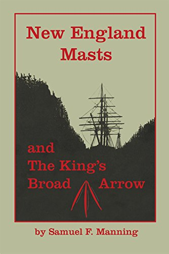 New England Masts: And the King's Broad: Manning, Samuel F.