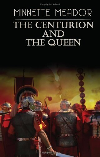 9781934992050: The Centurion And The Queen