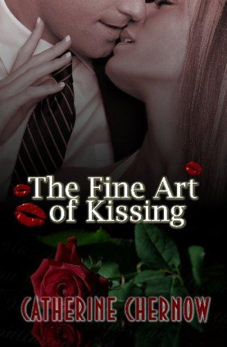 The Fine Art Of Kissing: Catherine Chernow