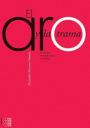 9781934996003: El aro y la trama. Episteme, modernidad y pueblo (Spanish Edition)