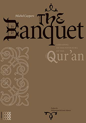 9781934996058: The Banquet: A Reading of the Fifth sura of the Qur'an (Rhetorica Semitica) (English and Arabic Edition)