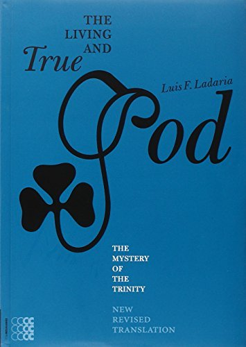 The Living and the True God: Ladaria, Luis F.