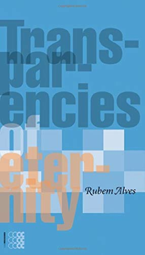 Transparencies of Eternity (Paperback): Ruben Alves