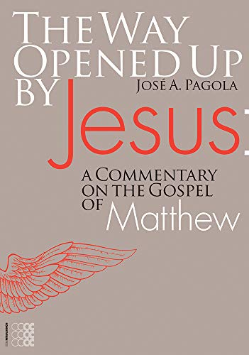 9781934996287: The Way Opened Up by Jesus: a Commentary on the Gospel of Matthew (Theology)