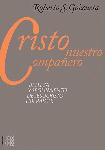 9781934996331: Cristo Nuestro Compañero. Belleza Y Seguimiento De Jesucristo Liberador