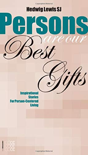 Persons are our Best Gifts: Inspirational Stories: Hedwig Lewis