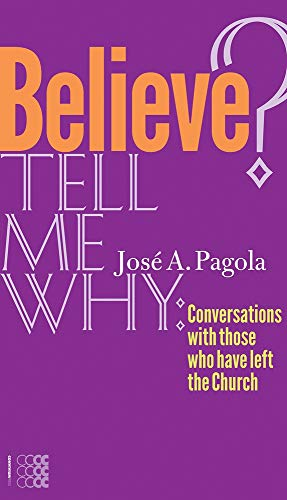 Believe? Tell Me Why (Kyrios): Pagola
