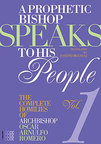 9781934996584: A Prophetic Bishop Speaks to His People: Volume 1 - Complete Homilies of Oscar Romero (Martyria)