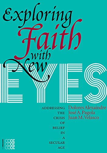 9781934996607: Exploring Faith with New Eyes: Addressing the Crisis of Belief in a Secular Age (Episteme)