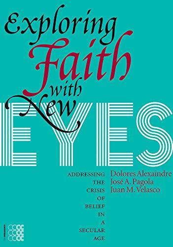 Exploring Faith With New Eyes: Pagola, Jose Antonio/