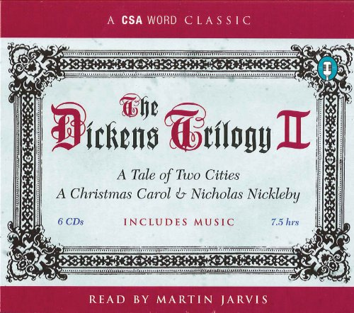 9781934997512: The Dickens Trilogy II: A Tale of Two Cities, A Christmas Carol, and Nicolas Nickleby (A CSA Word Recording)