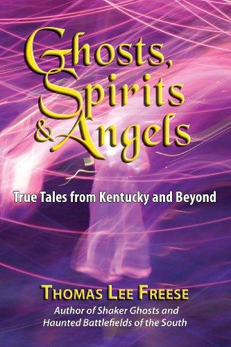 9781935001256: Ghost, Spirits & Angels: True Tales From Kentucky & Beyond