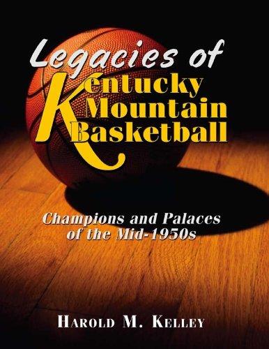 9781935001751: Legacies of Kentucky Mountain Basketball