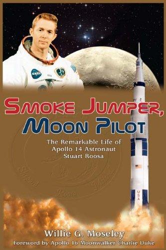 9781935001768: Smoke Jumper, Moon Pilot: The Remarkable Life of Apollo 14 Astronaut Stuart Roosa