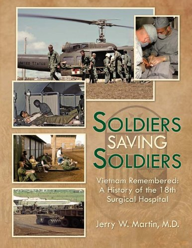 9781935001782: Soldiers Saving Soldiers-Vietnam Remembered A History of the 18th Surgical Hospital