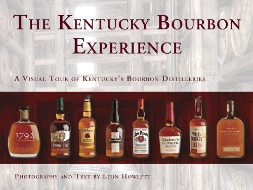 9781935001812: The Kentucky Bourbon Experience A Visual Tour of Kentucky's Bourbon Distilleries