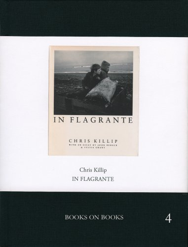9781935004066: Chris Killip: In Flagrante: Books on Books No. 4