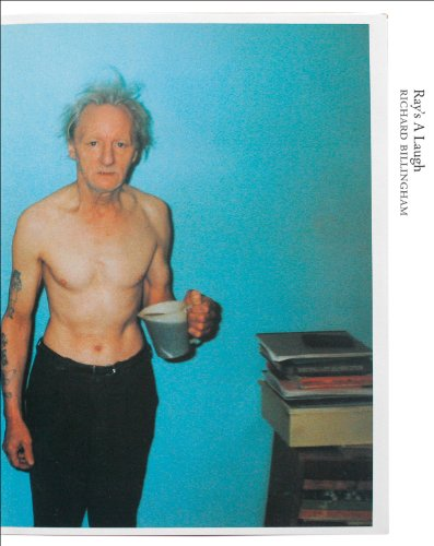 Richard Billingham: Ray's a Laugh: Books on Books No. 18: Cotton, Charlotte; Ladd, Jeffrey