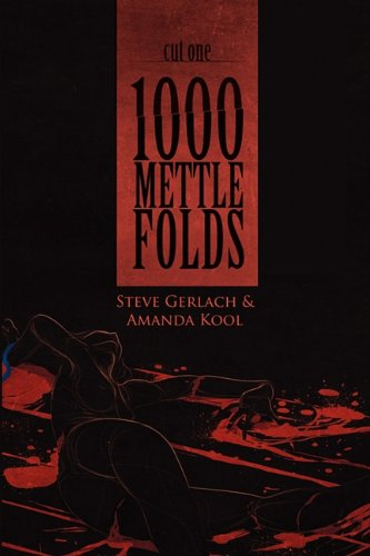1000 Mettle Folds: Cut 1 the Fall: Steve Gerlach