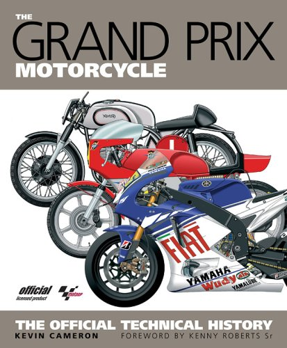 The Grand Prix Motorcycle The Official Technical History: Cameron, Kevin & Foreword by Kenny ...
