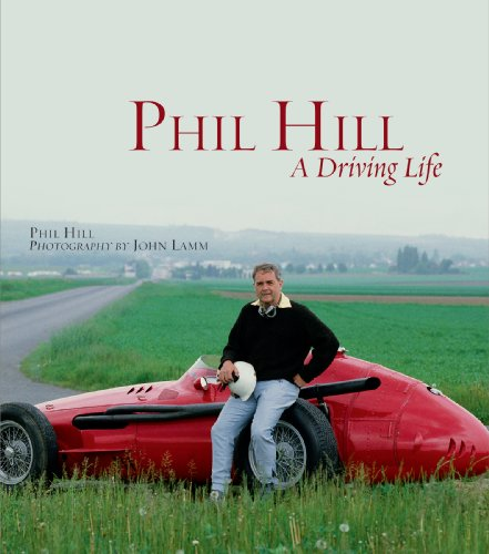 Phil Hill: A Driving Life (1935007076) by Phil Hill; Photography by John Lamm; Book Design by Chuck Queener