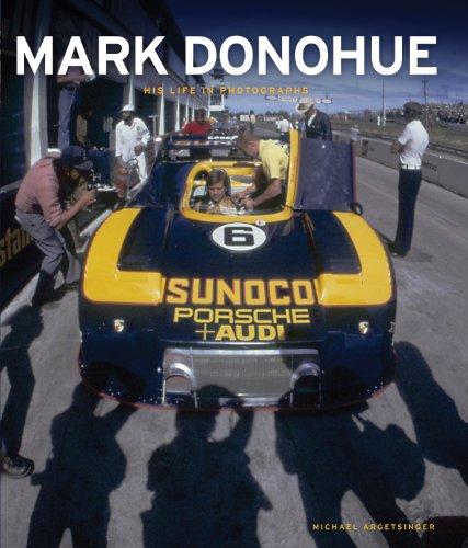 Mark Donohue: His Life in Photographs: Michael Argetsinger