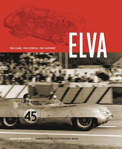 Elva: The Cars,The People,The History: Wimpffen. Janos