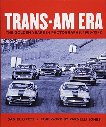Trans-Am Era: The Golden Years in Photographs, 1966-1972: Daniel Lipetz, Parnelli Jones