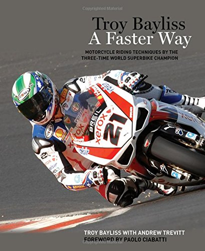 Troy Bayliss: Sportbike Riding From The
