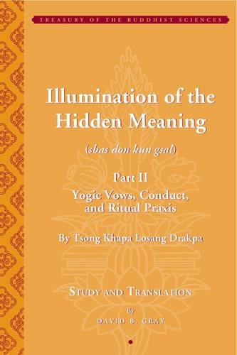 9781935011101: Illumination of the Hidden Meaning Part II - Yogic Vows, Conduct, and Ritual Praxis - By Tsong Khapa Losang Drakpa