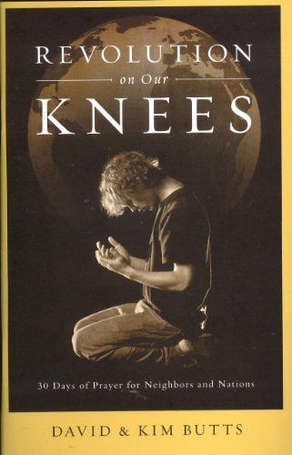 9781935012160: Revolution on Our Knees - 30 Days of Prayer for Neighbors and Natiions