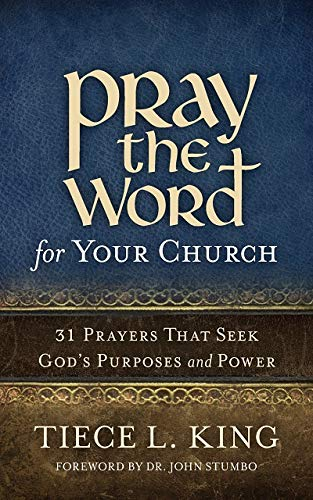 Pray the Word for Your Church: Tiece L King