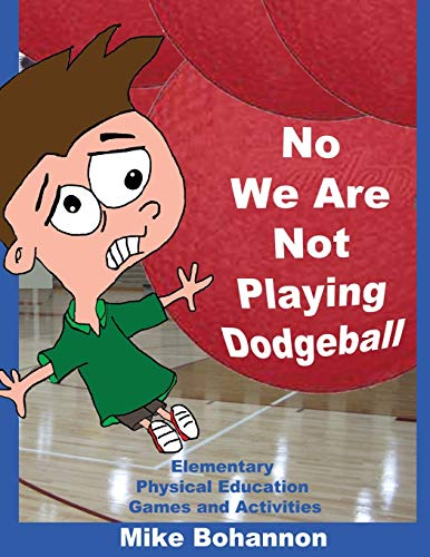 9781935018742: No We Are Not Playing Dodgeball