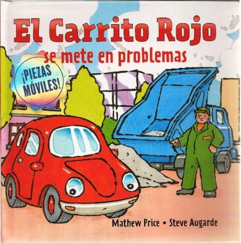 9781935021513: El Carrito Rojo se mete en problemas (Spanish Edition)