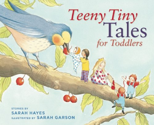 Teeny Tiny Tales for Toddlers (Stories for: Sarah Hayes