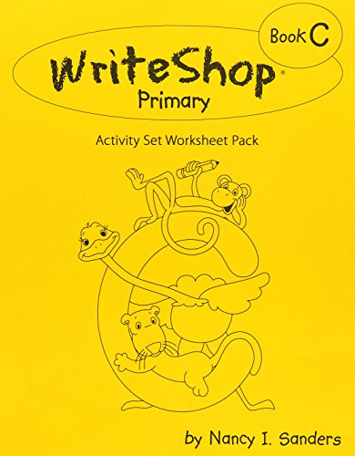 WriteShop Primary Book C Student Activity Worksheets (WriteShop Primary): Nancy I. Sanders
